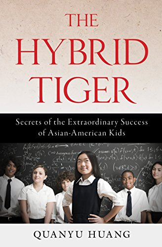 9781616148515: The Hybrid Tiger: Secrets of the Extraordinary Success of Asian-American Kids