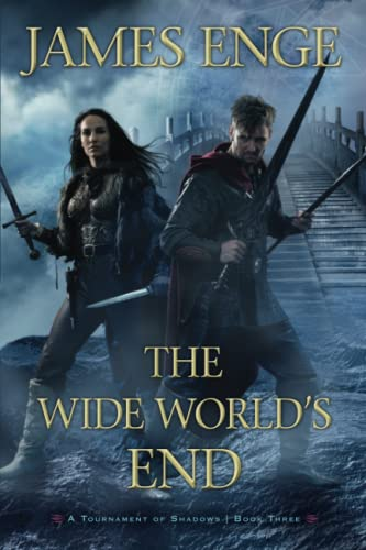 9781616149079: The Wide World's End (A Tournament of Shadows)
