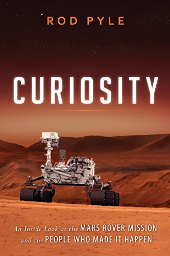 9781616149338: Curiosity: An Inside Look at the Mars Rover Mission and the People Who Made It Happen