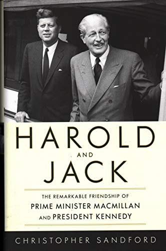 9781616149352: Harold and Jack: The Remarkable Friendship of Prime Minister Macmillan and President Kennedy