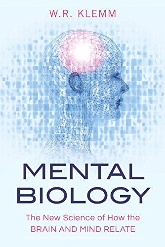 9781616149444: Mental Biology: The New Science of How the Brain and Mind Relate