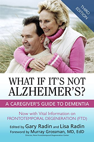 What If It's Not Alzheimer's?: A Caregiver's Guide to Dementia (3rd Edition): Radin,...