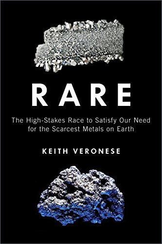 9781616149727: Rare: The High-Stakes Race to Satisfy Our Need for the Scarcest Metals on Earth