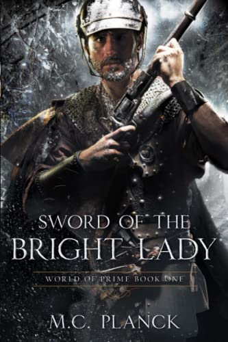 Sword of the Bright Lady: World of Prime Book 1: Planck, M. C.