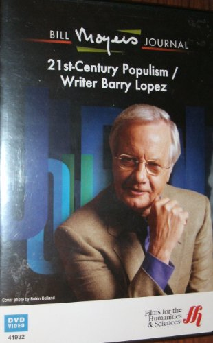 9781616168872: Bill Moyers Journal: 21st-century Populism / Writer Barry Lopez