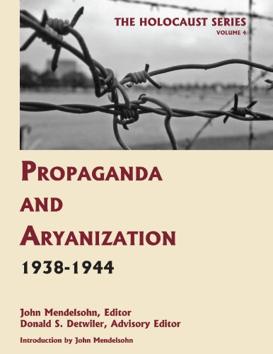 9781616190040: Propaganda and Aryanization, 1938-1944 (Volume 4 of The Holocaust: Selected Documents in 18 Volumes) (Holocaust Series)