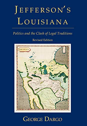 9781616190200: Jefferson's Louisiana: Politics and the Clash of Legal Traditions. Revised Edition