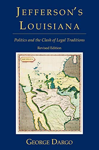 9781616190217: Jefferson's Louisiana: Politics and the Clash of Legal Traditions. Revised Edition