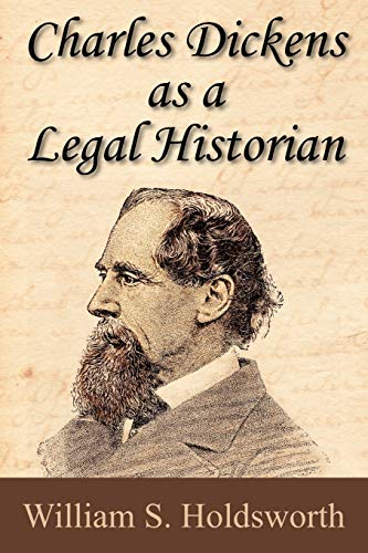 9781616190248: Charles Dickens as a Legal Historian