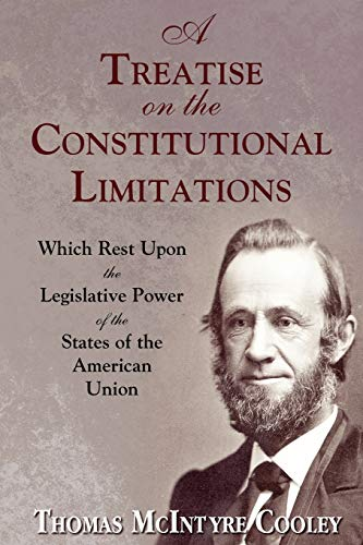 9781616191665: A Treatise on the Constitutional Limitations