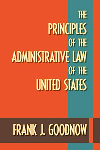 9781616192259: The Principles of the Administrative Law of the United States