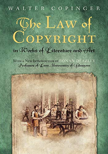 9781616192488: The Law of Copyright, In Works of Literature and Art: Including that of Drama, Music, Engraving, Sculpture, Painting, Photography and Ornamental and ... With the Statutes Relating Thereto, and