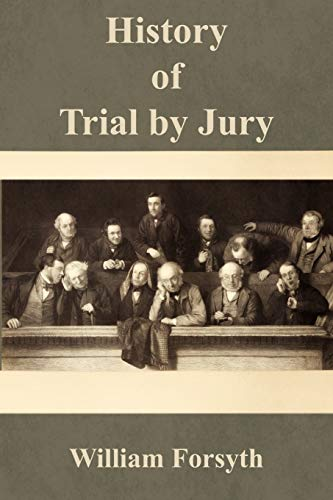 History of Trial by Jury: William Forsyth