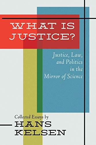 9781616193959: What Is Justice? Justice, Law and Politics in the Mirror of Science