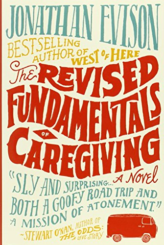9781616200398: The Revised Fundamentals of Caregiving: A Novel