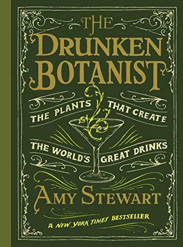 9781616200466: Drunken Botanist: The Plants that Create the World's Great Drinks