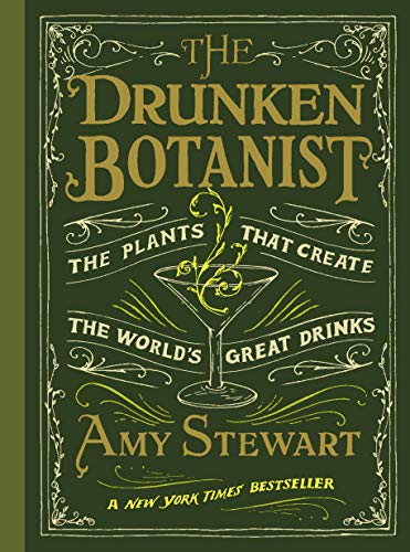 9781616200466: The Drunken Botanist: The Plants That Created the World's Great Drinks
