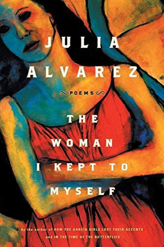 The Woman I Kept to Myself: Alvarez, Julia