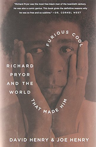 9781616200787: Furious Cool: Richard Pryor and the World That Made Him
