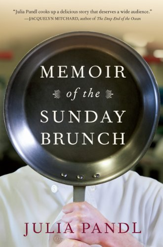 Memoir of the Sunday Brunch: Pandl, Julia