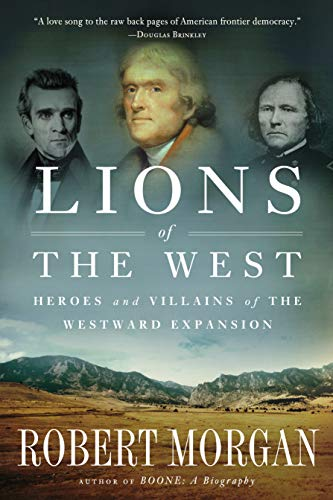 9781616201890: Lions of the West: Heroes and Villains of the Westward Expansion