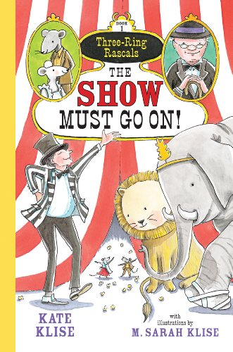 9781616202446: The Show Must Go On! (Three-Ring Rascals)