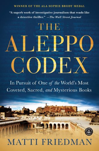 9781616202781: The Aleppo Codex: In Pursuit of One of the World's Most Coveted, Sacred, and Mysterious Books