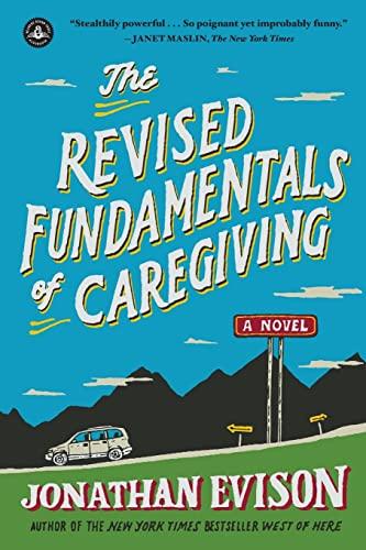 9781616203153: The Revised Fundamentals of Caregiving: A Novel