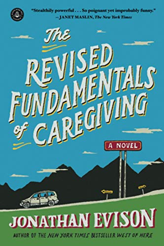 9781616203153: The Revised Fundamentals of Caregiving: A Novel
