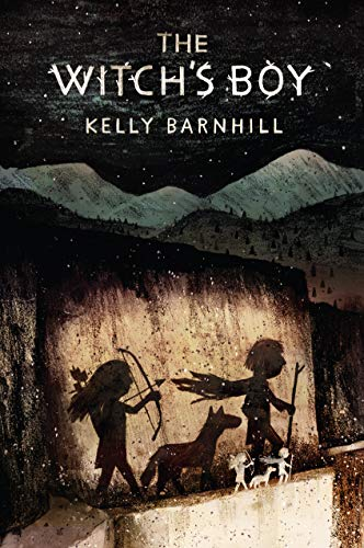 The Witch's Boy: Barnhill, Kelly