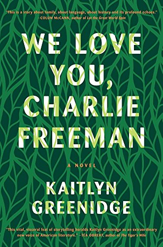 We Love You, Charlie Freeman: Kaitlyn Greenidge