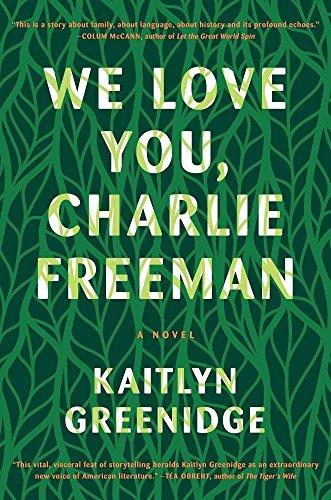 9781616204679: We Love You, Charlie Freeman: A Novel