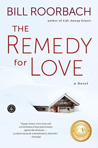The Remedy for Love: Roorbach, Bill