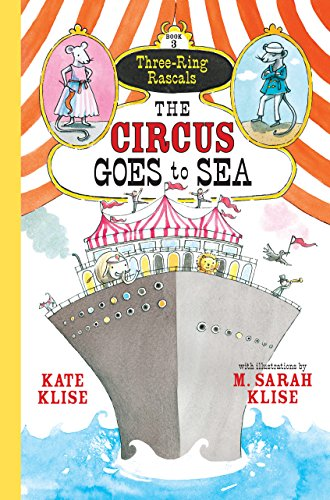 9781616204815: The Circus Goes to Sea (Three-Ring Rascals)