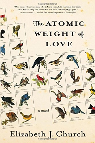 9781616204846: The Atomic Weight of Love: A Novel