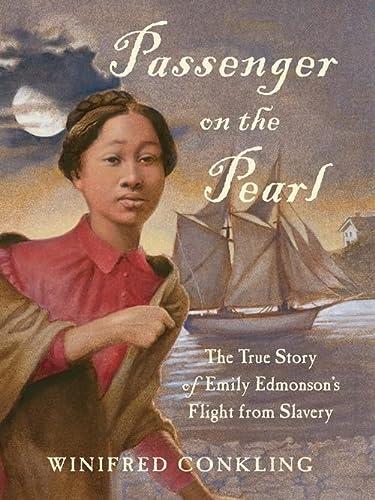 9781616205508: Passenger on the Pearl: The True Story of Emily Edmonson's Flight from Slavery
