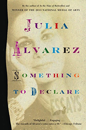 Something to Declare: Essays: Alvarez, Julia