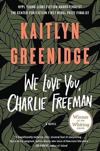9781616206444: We Love You, Charlie Freeman: A Novel