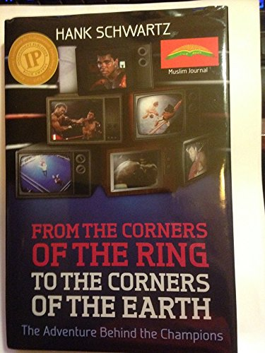 9781616233594: From the Corners of the Ring to the Corners of the Earth: The Adventure Behind the Champions