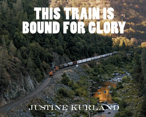 9781616234881: Justine Kurland: This Train Is Bound for Glory