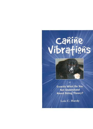 9781616237103: CANINE VIBRATIONS or Exactly What Do You Not Understand About String Theory
