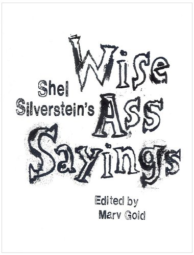 Shel Silverstein's WiseAss Sayings: Edited by Marv Gold