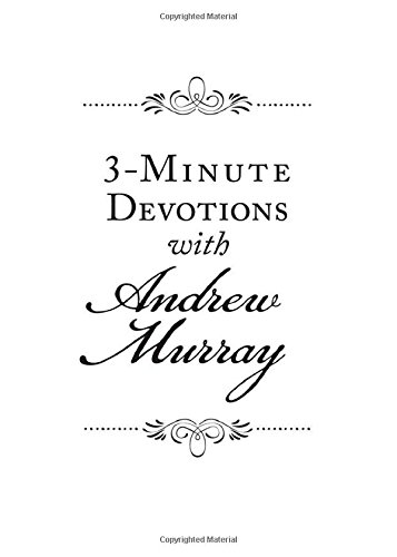 9781616260026: 3-Minute Devotions with Andrew Murray: Inspiring Devotions and Prayers