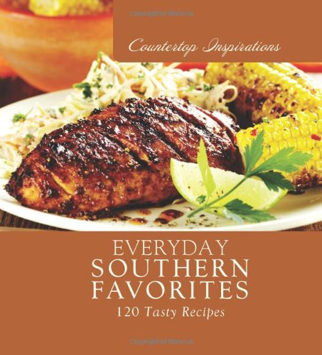 9781616260156: Everyday Southern Favorites (Countertop Inspirations)