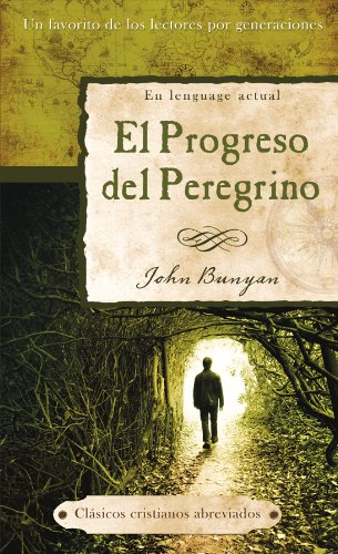 9781616260309: El progreso del Peregrino: The Pilgrim's Progress (Abridged Christian Classics) (Spanish Edition)
