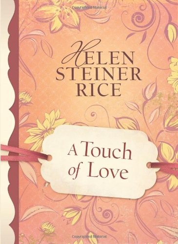 A Touch of Love (Helen Steiner Rice: Rice, Helen Steiner