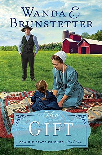 The Gift (Prairie State Friends): Brunstetter, Wanda E.