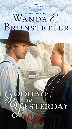 9781616260859: Goodbye to Yesterday: Part 1 (The Discovery - A Lancaster County Saga)