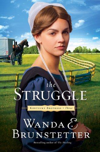 The Struggle (Kentucky Brothers, Book 3): Brunstetter, Wanda E.