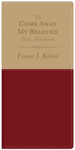 9781616260941: The Come Away My Beloved Daily Devotional